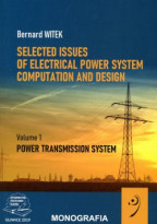 Selected issues of electrical power system computation and design. Volume 1. Power transmission system.