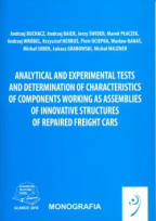 Analytical and experimental tests and determination of characteristics of components working as assemblies of innovative structures of repaired freight cars.
