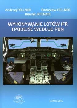 Wykonywanie lotów IFR i podejść według PBN.