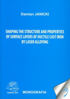 Shaping the structure and properties of Surface layers of ductile cast iron by laser alloying.